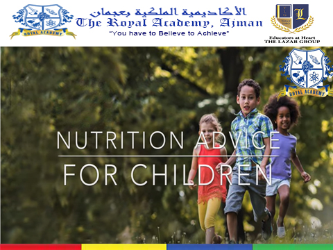 The Royal Academy, Ajman to encourage you with your nutritional choices. Stay healthy