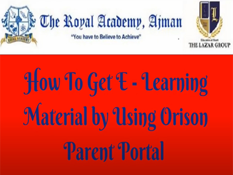 How to Get The Royal Academy, Ajman E-Learning Material from Parent Portal.