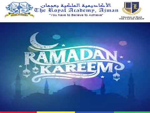 The Principal, Staff and Students of Royal Academy wishes you a safe, prosperous and blessed Ramadan
